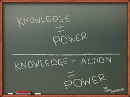 knowledge+action=power
